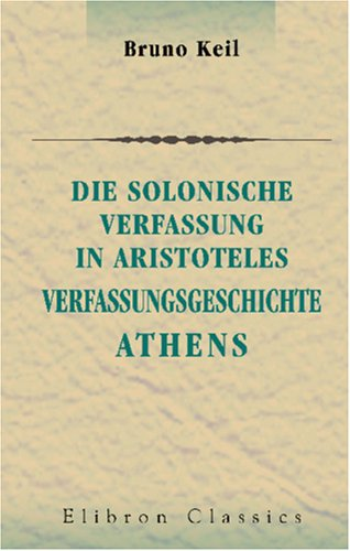 9781421243122: Die solonische Verfassung in Aristoteles Verfassungsgeschichte Athens (German Edition)