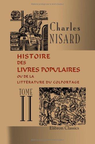 9781421244365: Histoire des livres populaires ou de la littérature du colportage: Tome 2