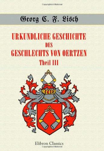9781421246062: Urkundliche Geschichte des Geschlechts von Oertzen: Theil III. Vom Jahre 1600 bis zum Jahre 1725 (German Edition)