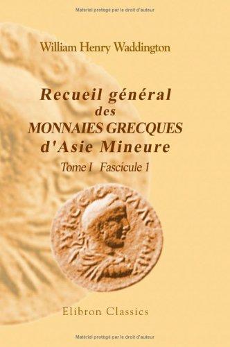 9781421246987: Recueil général des monnaies grecques d'Asie Mineure: Commencé par feu W. H. Waddington...continué et complété par E. Babelon, Th. Reinach. Tome 1. Fascicule 1: Pont et Paphlagonie (French Edition)