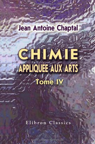 9781421247649: Chimie appliquée aux arts: Tome 4 (French Edition)