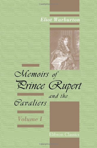 Memoirs of Prince Rupert and the Cavaliers: Bartholomew Eliot George