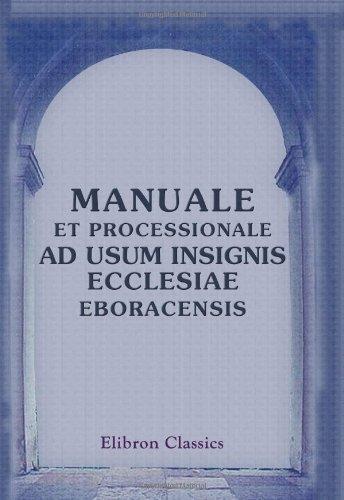 Manuale et Processionale ad usum insignis Ecclesiae: Unknown author