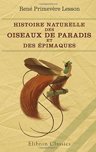 9781421250755: Histoire naturelle des oiseaux de Paradis et des épimaques (French Edition)