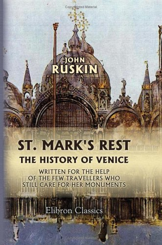 9781421252049: St. Mark's Rest: The history of Venice, written for the help of the few travellers who still care for her monuments