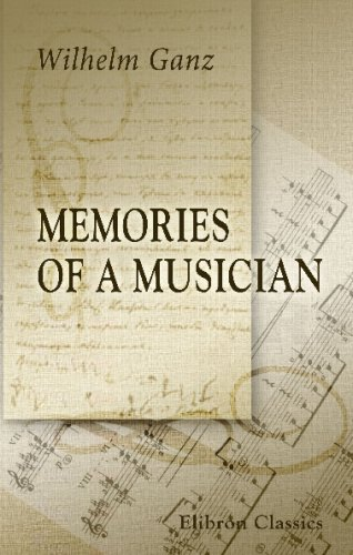 9781421252797: Memories of a Musician: Reminiscences of Seventy Years of Musical Life
