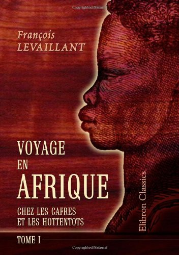 9781421253121: Voyage en Afrique chez les Cafres et les Hottentots: Revu et corrigé par m. l'abbé Orse. Tome 1 (French Edition)