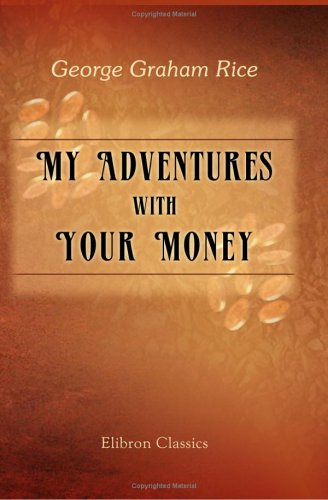 9781421253169: My Adventures with Your Money