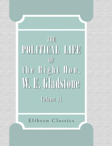 9781421254692: The Political Life of the Right Hon. W. E. Gladstone: Illustrated with Cartoons and Sketches from 'Punch'. Volume 2