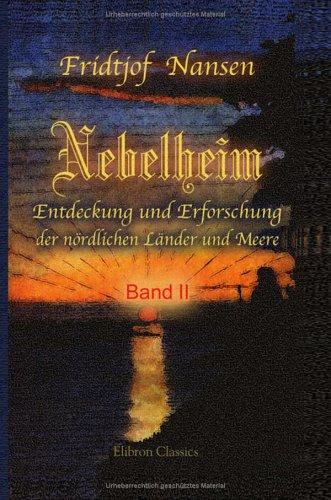 Nebelheim: Entdeckung und Erforschung der nördlichen Länder und Meere. Band II (German Edition) (1421255758) by Fridtjof Nansen