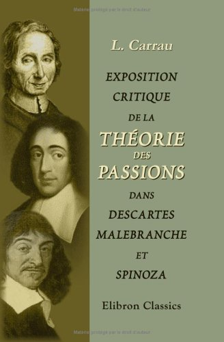 9781421256511: Exposition critique de la théorie des passions dans Descartes, Malebranche et Spinoza (French Edition)