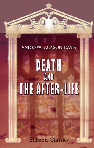 9781421257525: Death and the After-Life: Eight evening lectures on the summer-land