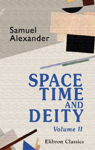 9781421260594: Space, Time, and Deity: The Gifford lectures at Glasgow, 1916-1918. Volume 2