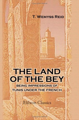 9781421262796: The Land of the Bey: Being Impressions of Tunis under the French