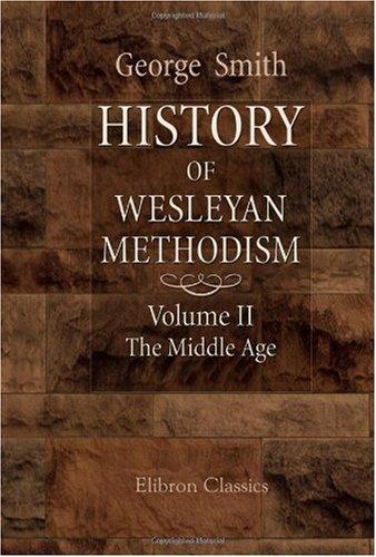9781421265759: History of Wesleyan Methodism: Volume 2: The Middle Age