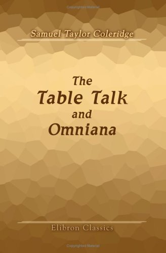 The Table Talk, and Omniana: Arranged and Edited by T. Ashe (9781421266138) by Samuel Taylor Coleridge