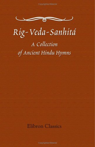9781421266794: Rig-Veda-Sanhitá: A Collection of Ancient Hindu Hymns, Constituting the First Ashtaka, or Book, of the Rig-Veda; etc. Translated from the Original Sanskrit, by H. H. Wilson