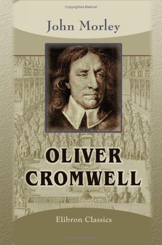 Oliver Cromwell: John Morley