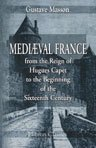 9781421267470: Mediaeval France from the Reign of Hugues Capet to the Beginning of the Sixteenth Century