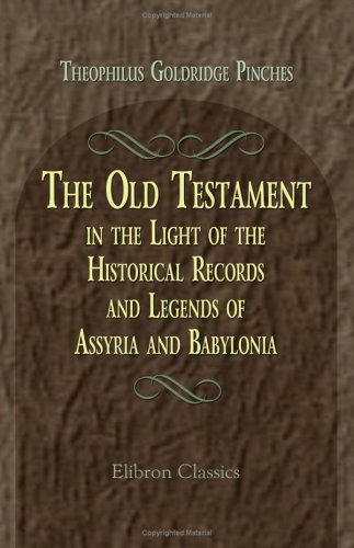 9781421268217: The Old Testament in the Light of the Historical Records and Legends of Assyria and Babylonia