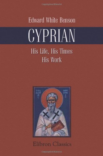 9781421269399: Cyprian: His Life, His Times, His Work