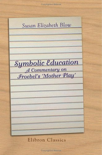 9781421269979: Symbolic Education. A Commentary on Froebel's 'Mother Play'