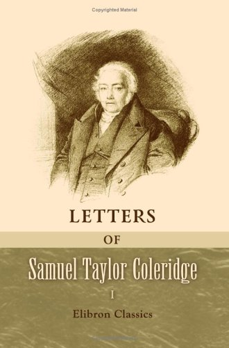 Letters of Samuel Taylor Coleridge: Volume 1