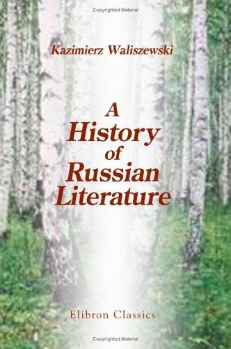 A History of Russian Literature: Waliszewski, Kazimierz