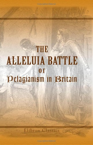9781421271798: The Alleluia Battle; or, Pelagianism in Britain