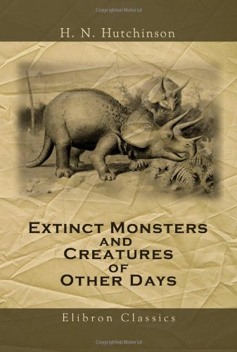 9781421272832: Extinct Monsters and Creatures of Other Days: A Popular Account of Some of the Larger Forms of Ancient Animal Life