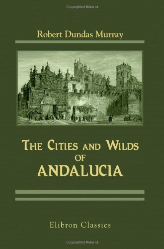 9781421273556: The Cities and Wilds of Andalucia