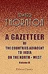 9781421279060: A Gazetteer of the Countries Adjacent to India on the North - West. Including Sinde, Afghanistan, Beloochistan, the Punjab, and the Neighbouring States. In Two Volumes. Volume 2