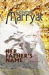 9781421283036: Her Father's Name. A Novel. Volume 2