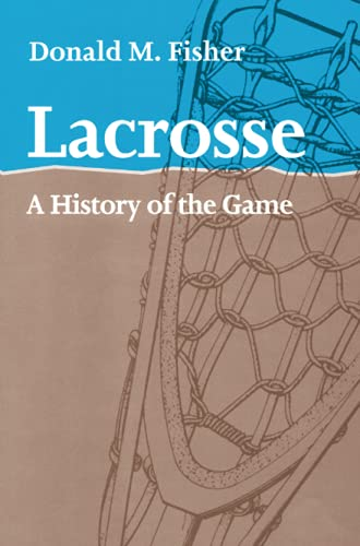 9781421400440: Lacrosse: A History of the Game