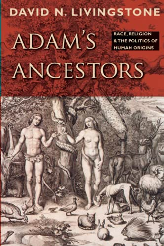 9781421400655: Adam's Ancestors: Race, Religion, and the Politics of Human Origins (Medicine, Science, and Religion in Historical Context)