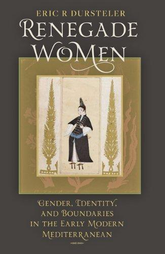 9781421400716: Renegade Women: Gender, Identity, and Boundaries in the Early Modern Mediterranean