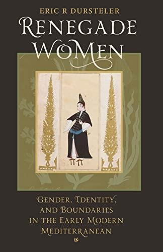 9781421400723: Renegade Women: Gender, Identity, and Boundaries in the Early Modern Mediterranean