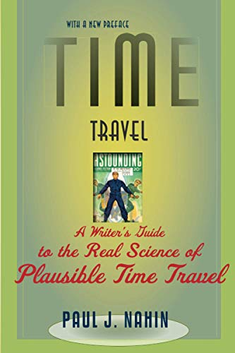9781421400822: Time Travel: A Writer's Guide to the Real Science of Plausible Time Travel