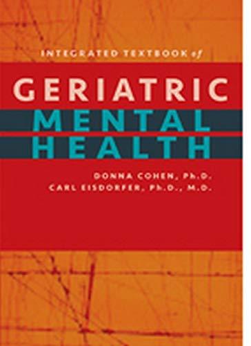 Integrated Textbook of Geriatric Mental Health: Cohen, Donna; Eisdorfer, Carl