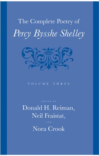 The Complete Poetry of Percy Bysshe Shelley: Shelley, Percy Bysshe