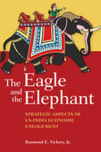 9781421401454: The Eagle and the Elephant: Strategic Aspects of US-India Economic Engagement