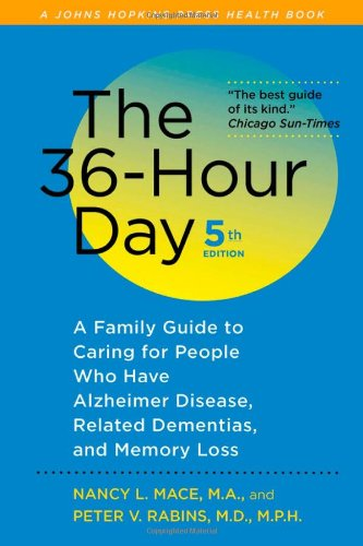 9781421402796: The 36-Hour Day, fifth edition: The 36-Hour Day: A Family Guide to Caring for People Who Have Alzheimer Disease, Related Dementias, and Memory Loss (A Johns Hopkins Press Health Book)