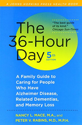 9781421402802: The 36-Hour Day, fifth edition: The 36-Hour Day: A Family Guide to Caring for People Who Have Alzheimer Disease, Related Dementias, and Memory Loss (A Johns Hopkins Press Health Book)