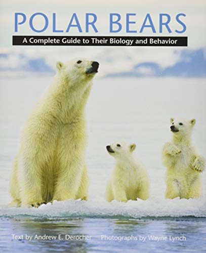 9781421403052: Polar Bears: A Complete Guide to Their Biology and Behavior