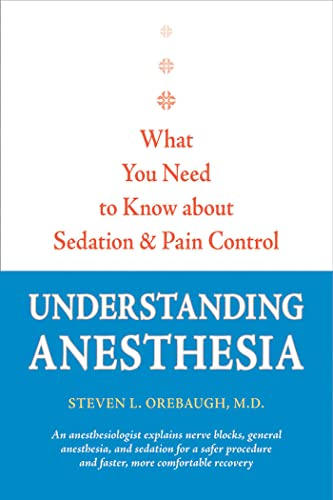 Understanding Anesthesia: What You Need to Know about Sedation and Pain Control (A Johns Hopkins ...