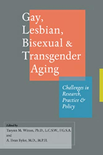 9781421403205: Gay, Lesbian, Bisexual, and Transgender Aging: Challenges in Research, Practice, and Policy