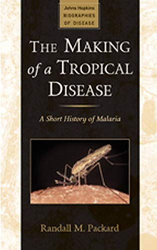 9781421403960: The Making of a Tropical Disease - A Short History of Malaria