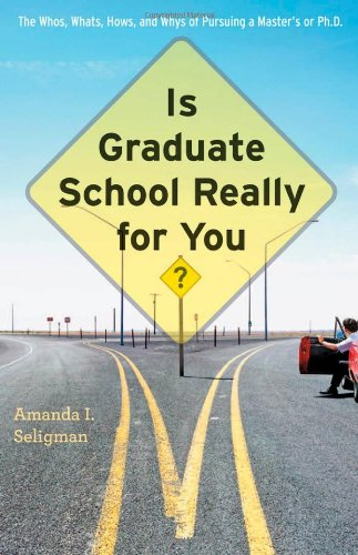 9781421404608: Is Graduate School Really for You?: The Whos, Whats, Hows, and Whys of Pursuing a Master's or Ph.D.