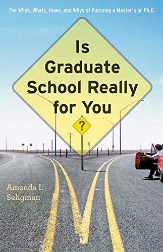 9781421404615: Is Graduate School Really for You?: The Whos, Whats, Hows, and Whys of Pursuing a Master's or Ph.D.