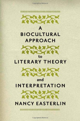A Biocultural Approach to Literary Theory and Interpretation: Easterlin, Nancy